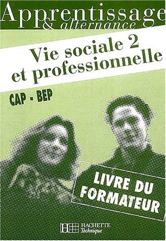 Vie sociale et professionnelle : CAP/BEP, tome 2, livre du formateur