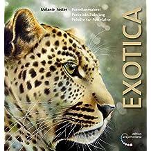 Porzellanmalerei, Exotica: Porcelain Painting, Exotica Peindre sur Porcelaine, Exotica