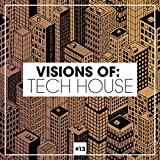 Visions of: Tech House, Vol. 13