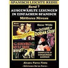 Ausgewählte Lesungen in Einfachem Spanisch - Band 7 (Spanisch Leichte Reihe)