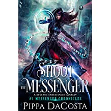 Shoot the Messenger: A Paranormal Space Fantasy (Messenger Chronicles Book 1) (English Edition)