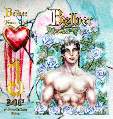 Bellver II. El Poder del Amor. [Ilustrado] (Colección LOVENGRIN nº 2)