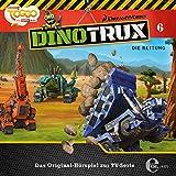Dinotrux - Die Rettung - Das Original-Hörspiel zur TV-Serie, Folge 6