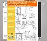 Pelletofen Pellets herstellen: Deine Projektbox inkl. 526 Original-Patenten bringt Dich mit Spaß hinter die Geheimnisse der Technik!