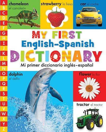 My First English-Spanish Dictionary: Mi Primer Diccionario Ingles-Espanol
