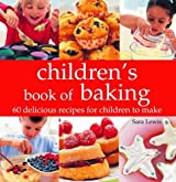 Children's book of Baking: 60 Delicious Recipes for Children to Make