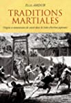 Traditions martiales : Origine et tra...