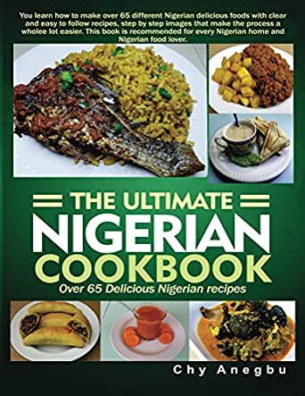 Ultimate nigerian cookbook over 65 delicious nigerian recipes ebook enter your mobile number or email address below and well send you a link to download the free kindle app then you can start reading kindle books on your forumfinder Gallery