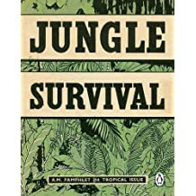 Jungle Survival (Air Ministry Survival Guide, Band 2)