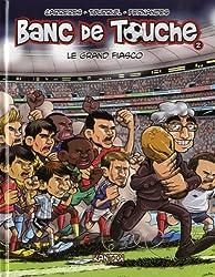 Banc de touche, Tome 2: Le Grand Fiasco