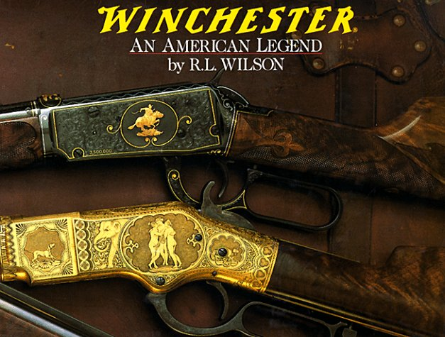 winchester-an-american-legend-the-official-history-of-winchester-firearms-and-ammunition-from-1849-t