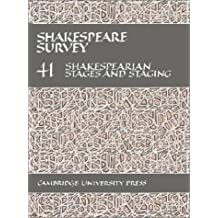 Shakespeare Survey: Volume 41, Shakespearian Stages and Staging (with a General Index to Volumes 31-40)