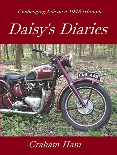 Challenging life on a 1948 Triumph Motorcycle: Daisy's Diary (Daisy's Diaries Book 1) (English Edition) Triumph Daisy