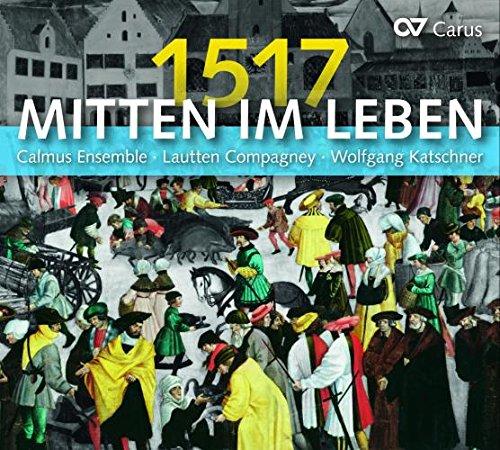 Mitten im Leben 1517 (500 Jahre Reformation) - Jahre Leben