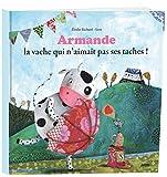 Armande : La vache qui n'aimait pas ses taches !