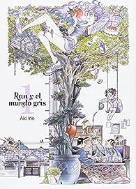 Ran y el mundo gris - Volumen 1 par Aki Irie