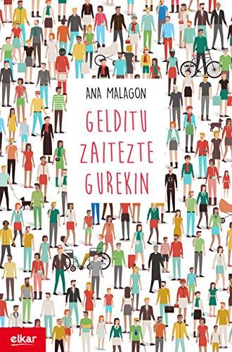 Gelditu zaitezte gurekin (Literatura Book 351) (Basque Edition) por Ana Malagon Zaldua