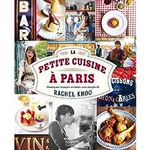 La petite cuisine à Paris : Classiques français revisités avec simplicité