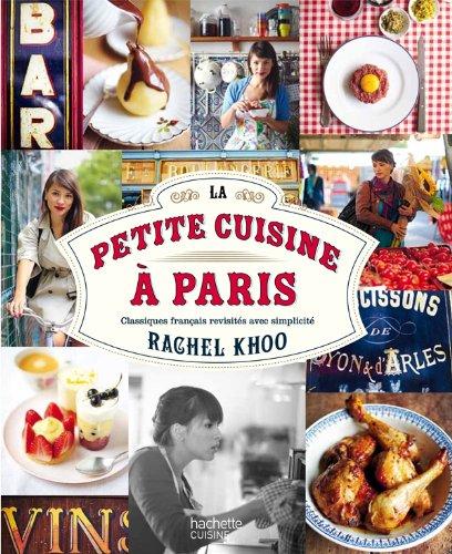 La petite cuisine à Paris : Classiques français revisités avec simplicité por Rachel Khoo