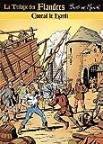 La trilogie des Flandres : Conrad le hardi