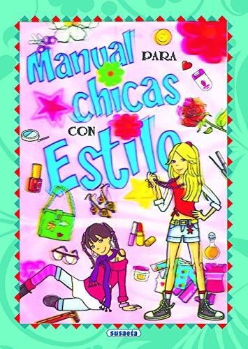 Manual para chicas con estilo (Manual para chicos y chicas) por Susaeta Ediciones S A