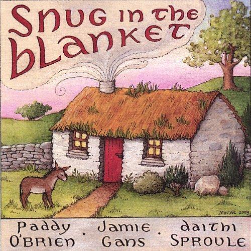 Snug in the Blanket by Paddy O'Brien, Jamie Gans, Daithi Sproule (2007-05-15)
