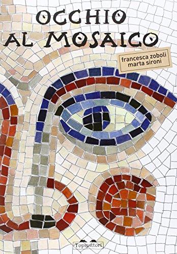 Occhio al mosaico di Marta Sironi