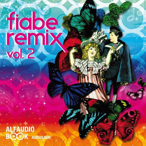 Fiabe Remix Vol. 2  Audiolibri