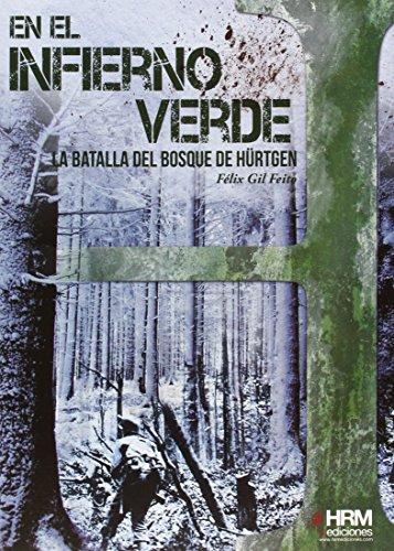 En el Infierno Verde: La batalla del bosque de Hürtgen (H de Historia)