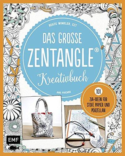 Das große Zentangle-Kreativbuch: 50 Muster und 101 Projektideen