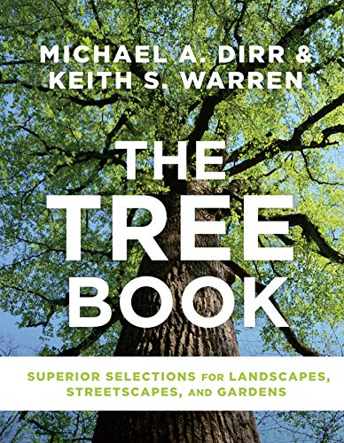 Tree Book: Superior Selections for Landscapes, Streetscapes and Gardens: Superior Selections for Landscapes, Streetscapes, and Gardens