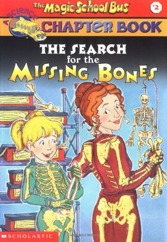 The Search for the Missing Bones (The Magic School Bus, Band 2)
