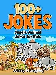 Kids Jokes: 100+ Jungle Animal Jokes for Kids (Funny Jokes for Kids): Funny Jokes - Jokes for Kids - Kids Jokes (Funny and Hilarious Joke Books for Children)