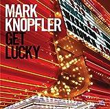 Mark Knopfler: Get Lucky (Audio CD)
