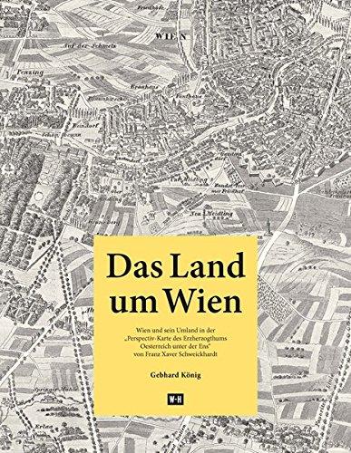 Das Land um Wien: Wien und sein Umland in der