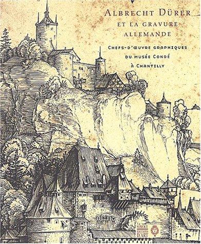 Albrecht Dürer et la Gravure allemande : Chefs-d'oeuvre graphiques du musée Condé à Chantilly