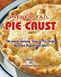 Never Fail Pie Crust.: The award winning