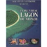 Nouvelle Calédonie : Le plus beau lagon du monde