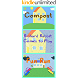 Storybook Collection: Compost, Richard Rabbit Comes to Play and Fun Run - Great Picture Book For Kids