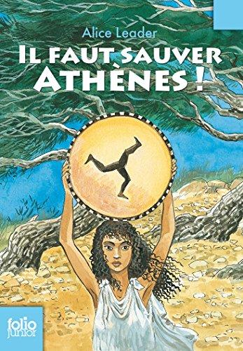 Il faut sauver Athènes! par Alice Leader