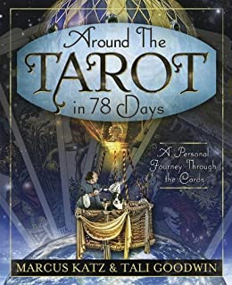 Around the Tarot in 78 Days: A Personal Journey Through the Cards by [Katz, Marcus, Goodwin, Tali]