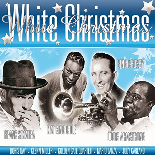 White Christmas (with Frank Sinatra, Bing Crosby, Nat King Cole, Louis Armstrong, Doris Day, Glenn Miller and many others) - Weihnachts-cd Day Doris