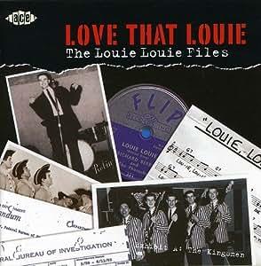 Love That Louie: the Louie Louie Files