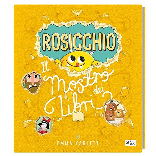 Rosicchio. Il mostro dei libri. Ediz. illustrata