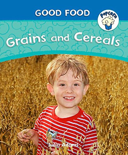 Grains and Cereals (Popcorn: Good Food)