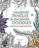 Tausende Tangles & Dutzende Doodles: Inspirierende Zenmuster zeichnen