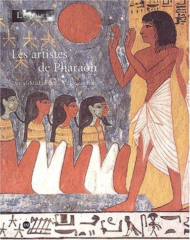 Les artistes de Pharaon. Deir el-Médineh et la Vallée des Rois