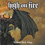 Songtexte von High on Fire - Blessed Black Wings