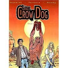 Lance Crow Dog, Tome 1 : Sangs mêlés