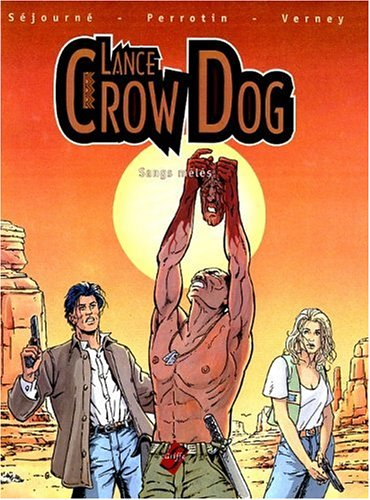 Lance Crow Dog, Tome 1 : Sangs mêlés
